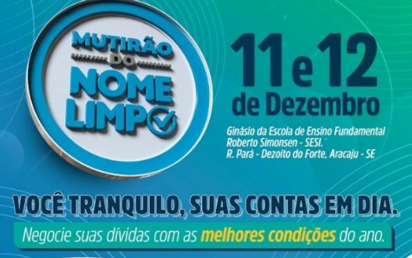 Mutirão do Nome Limpo será realizado em Aracaju nos dias 11 e 12